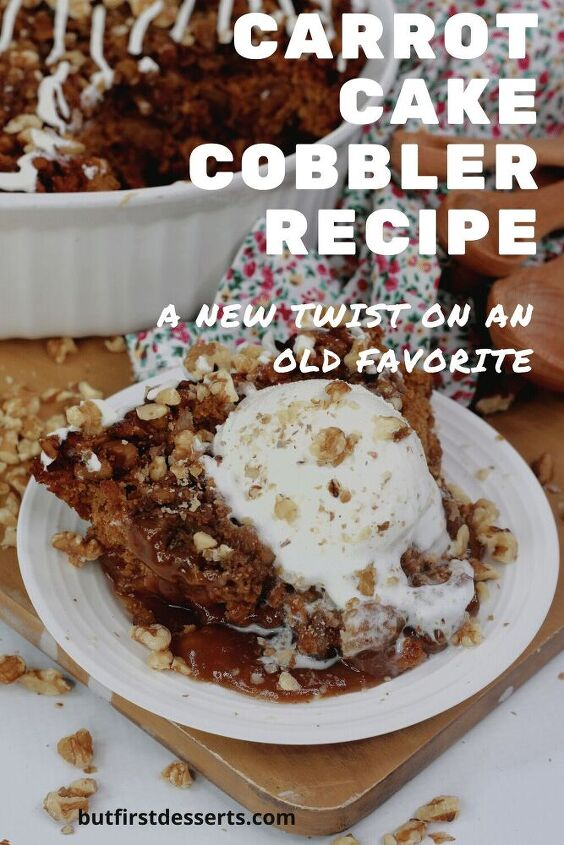carrot cake cobbler recipe a new twist on an old favorite